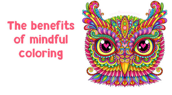 The Benefits of Mindful Coloring