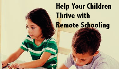 How to Help Your Children Thrive with Remote Schooling